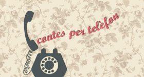 «Contes per telèfon» selecció de contes en format audio i text
